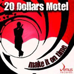 20 Dollars Motel - Make it on time