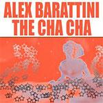 Alex Barattini - The cha cha