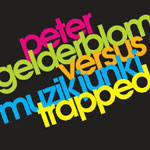 Peter Gelderblom VS. Muzikjunki - Trapped