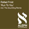 Rafael Frost - Run to you (Scumfrog Remix)