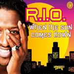 R.I.O - When the sun comes down