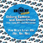 Sidney Samson & Skitzofrenix - You don't love me