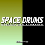 Space Drums - Show me drums